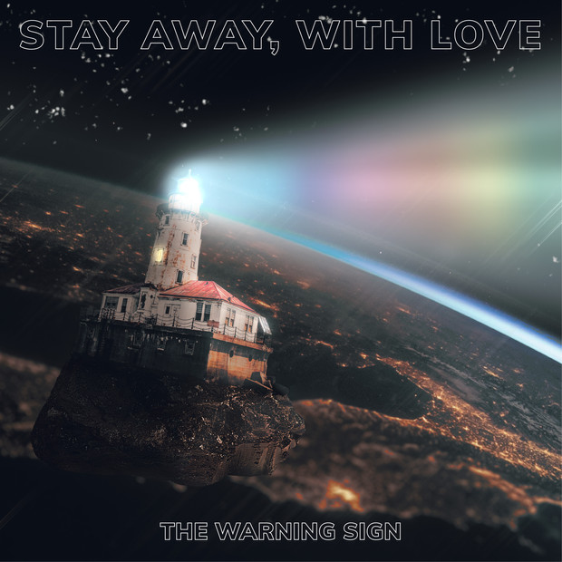 The Warning Sign - Stay Away, With Love
