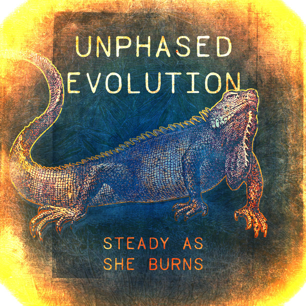 Steady As She Burns - Unphased Evolution