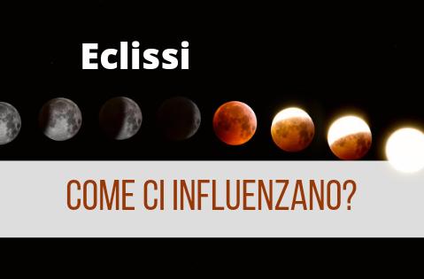 Le eclissi e la loro influenza su di noi