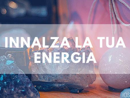 Come innalzare i tuoi livelli di energia immediatamente!