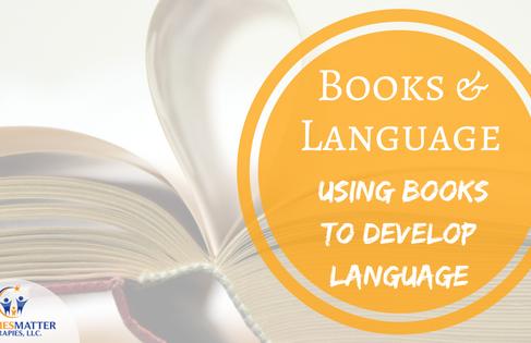 Books and Language Using books to develop language