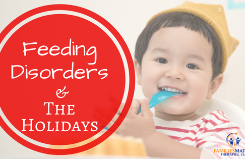 Feeding Disorders and the Holidays