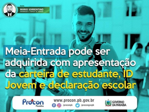 Procon-PB orienta que Meia-Entrada pode ser adquirida com apresentação da declaração escolar