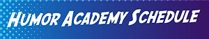 Humor Academy Schedule.png