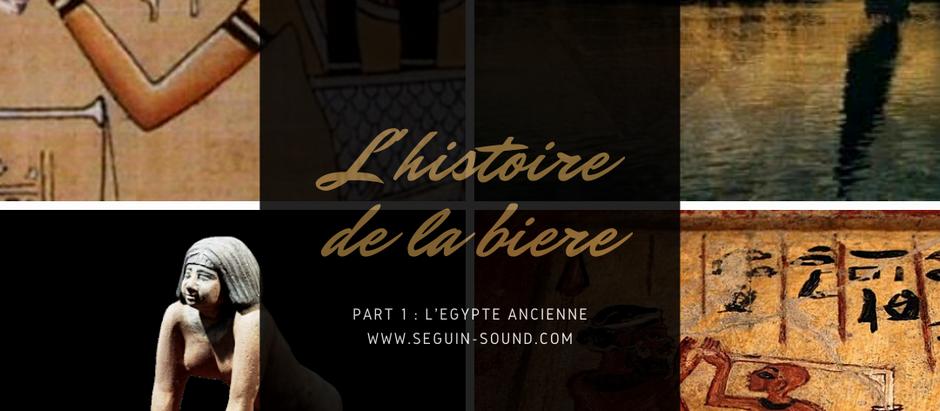 Histoire de la bière 1/6 : L'ancienne Egypte