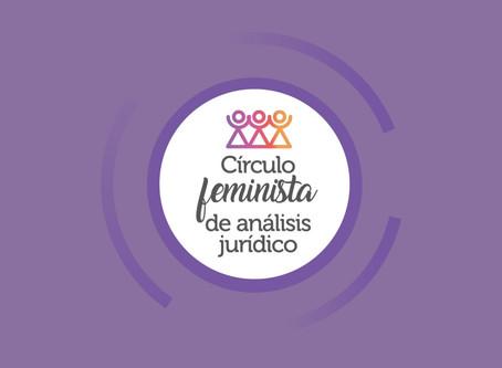 ¿Por qué un Círculo Feminista de Análisis Jurídico?