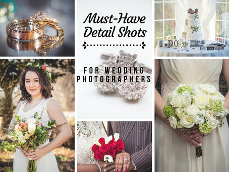 Must-Have Detail Shots for Wedding Photographers