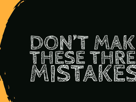 Do you make these three mistakes???
