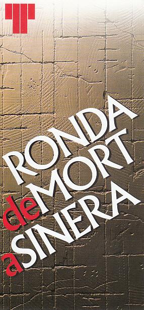 Teatre Lliure, 2002  Direcció de Ricard Salvat  Ricard Salvat dirigeix la cinquena versió de la Ronda de Mort a Sinera, aquest cop al Teatre Lliure, després de 15 anys de no representar-se.