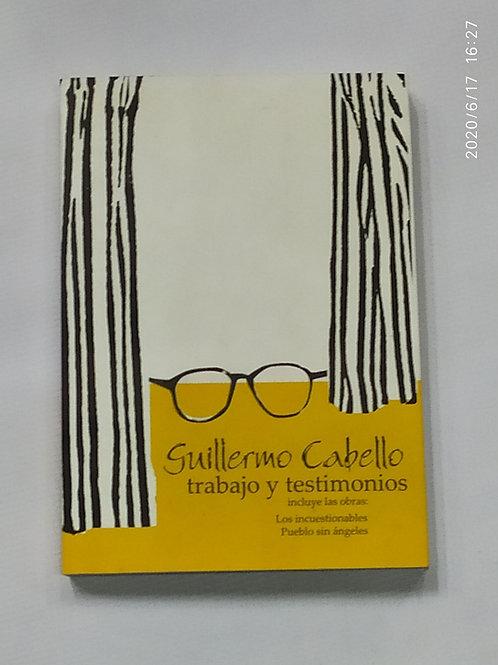 Trabajo y Testimonio - Guillermo Cabello