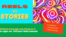 Reels Versus Stories: What's Right for MY Channel