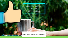 What Is Social Media Advertising and Why Is It Important?