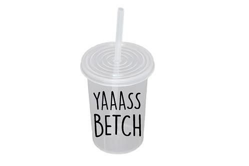 Yaaass Betch