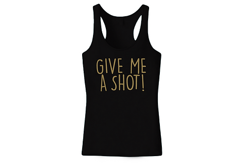 Give me a shot!
