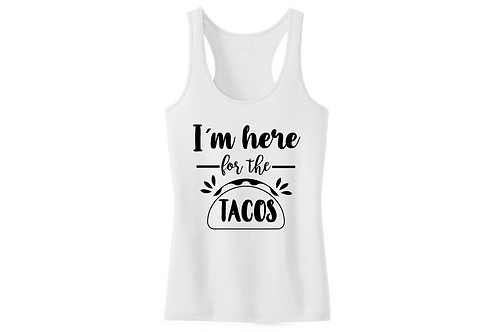 I'm here for the Tacos