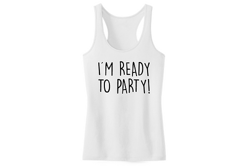 I'm ready to party!