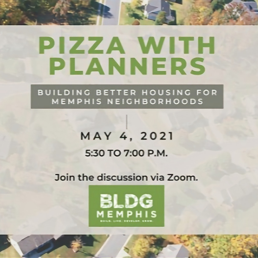 Pizza with Planners: Building Better Housing for Memphis Neighborhoods