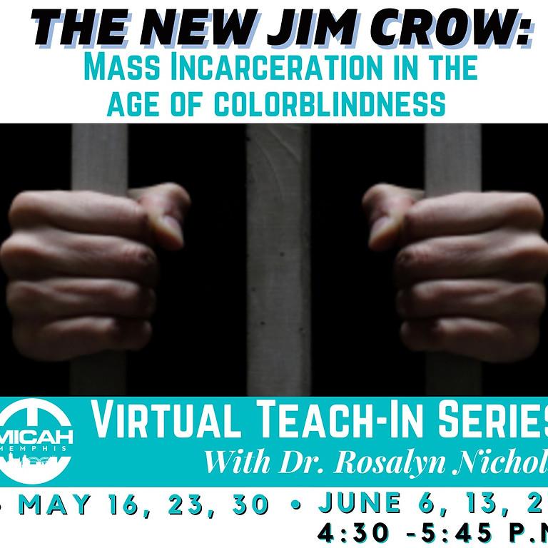 The New Jim Crow Virtual Teach-In Series