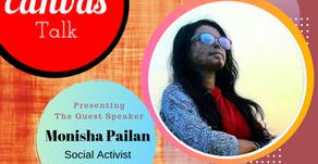 You can throw acid on my face but not on my dreams || Monisha Pailan || My Canvas Talk