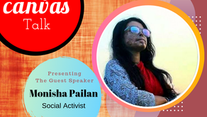 You can throw acid on my face but not on my dreams || Monisha Pailan || My Canvas Talk