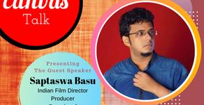 After 100 failures, there comes one success story || Saptaswa Basu || My Canvas Talk