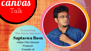 After 100 failures, there comes one success story || Saptaswa Basu || My Canvas Talk