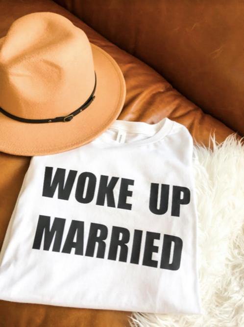 WOKE UP MARRIED | tee