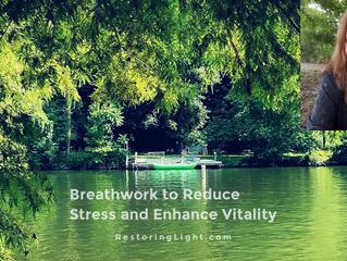Breathing to Reduce Stress and Enhance Energy
