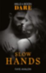 Slow Hands.JPG