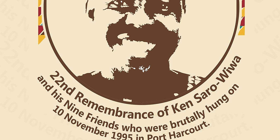 22nd Remembrance of Ken Saro-Wiwa and his Nine Friends