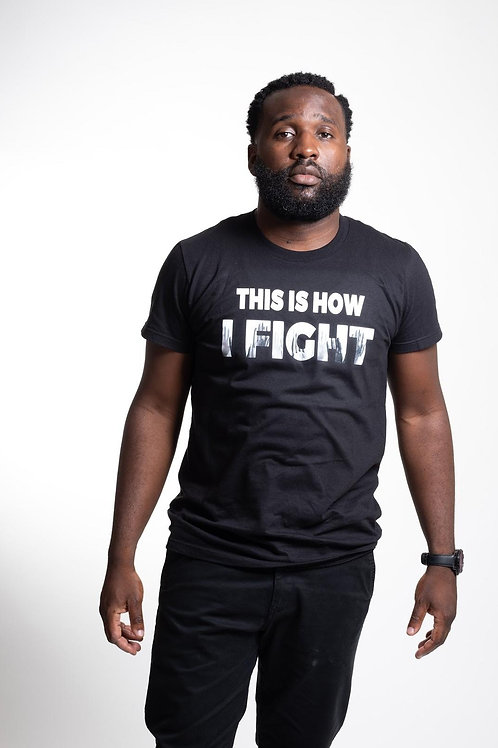 This Is How I Fight - Unisex