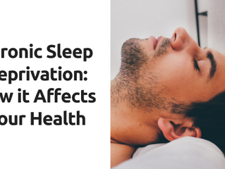 Chronic Sleep Deprivation: How it Affects Your Health