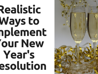 Realistic Ways to Implement Your New Year's Resolutions