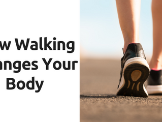 How Walking Changes Your Body