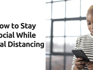 How to Stay Social While Social Distancing