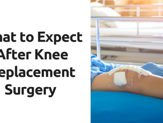 What to Expect After Knee Replacement Surgery