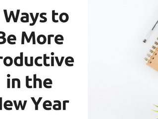 6 Ways to Be More Productive in the New Year