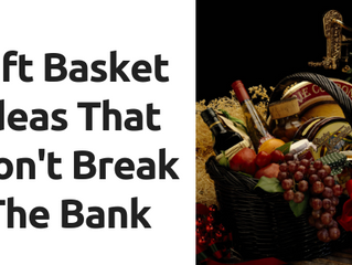Gift Basket Ideas That Won't Break the Bank