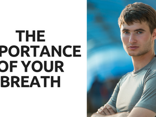 The Importance of Your Breath