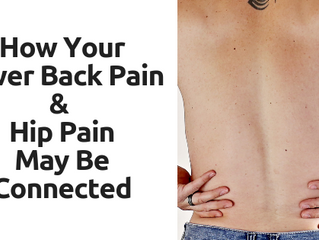 How Your Lower Back Pain & Hip Pain May Be Connected