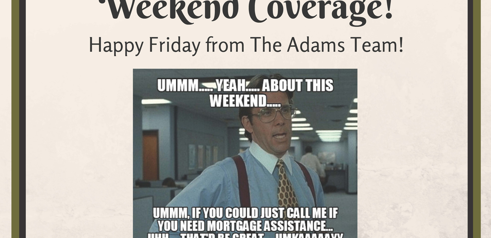 Weekend Coverage 1