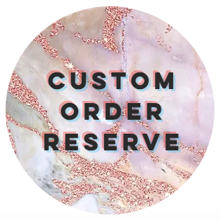 Custom Order Reserve