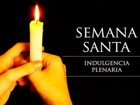 La Indulgencia Plenaria en Semana Santa