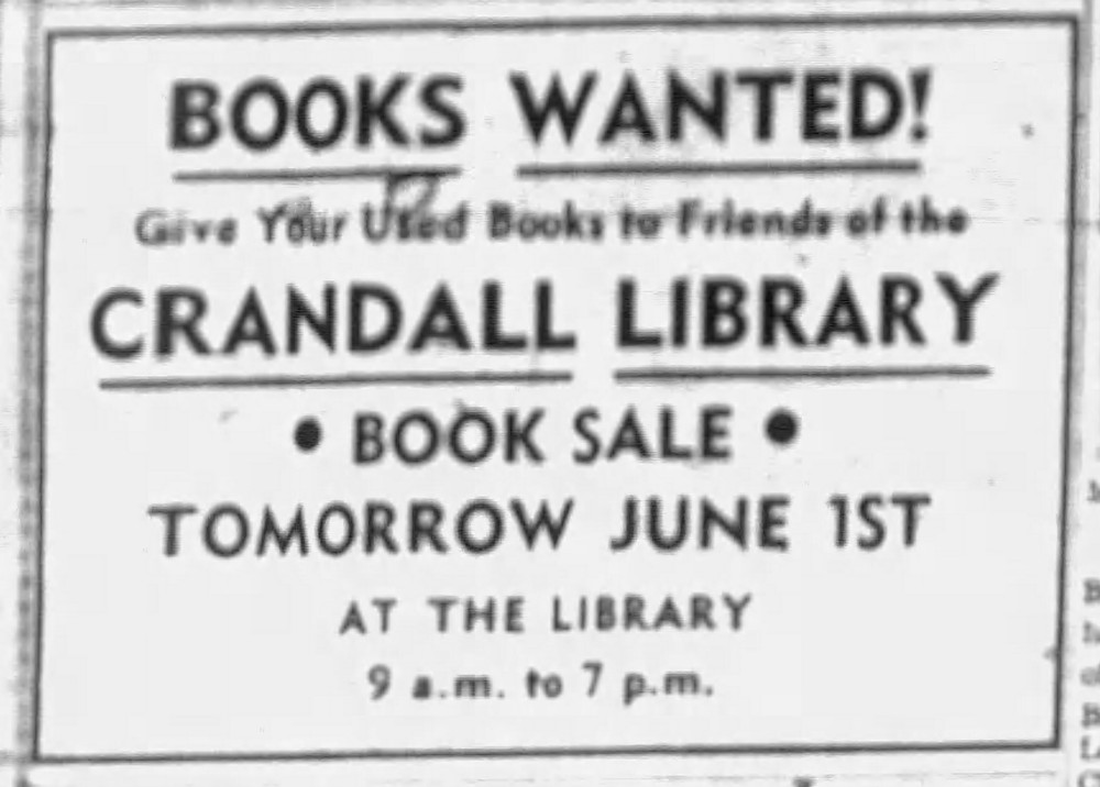 Advertisement in The Post-Star, May 31, 1962. Books Wanted! Give your used books to Friends of the Crandall Library Book Sale. Tomorrow June 1st (1962) at the library 9 a.m. to 7 p.m.