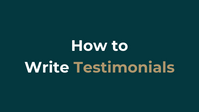 How to write Testimonials.