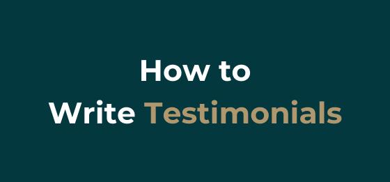 How to write Testimonials.