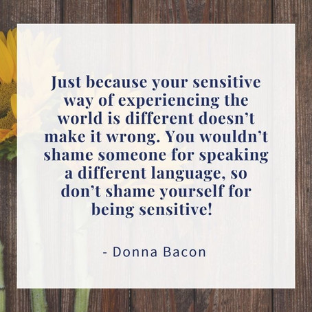 Being sensitive is nothing to be ashamed of...