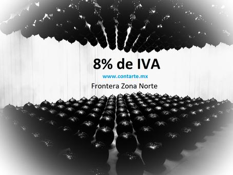 IVA 8% Región Fronteriza Norte, factura ya !