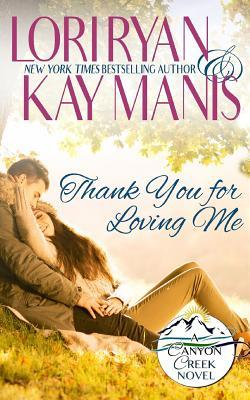 Thank You for Loving Me by Lori Ryan and Kay Manis