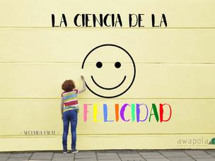 La Ciencia de la Felicidad (2)